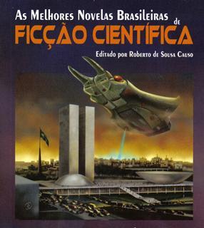 Antologia As Melhores Novelas Brasileiras de Ficção Científica